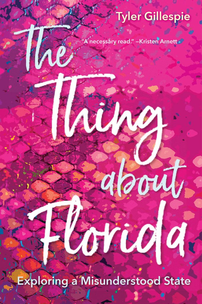 The Thing About Florida by Tyler Gillespie